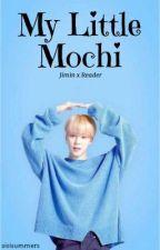 My Little Mochi - Jimin x Reader by sisisummers