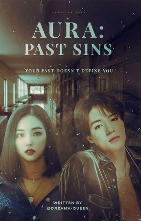 AURA : Past Sins ✔️ by dreama-queen