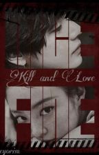 ▐  KILL & LOVE▐  kth.kjn by saeyorim