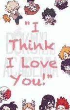 """I Think I Love You!"" (Rewriting) by LIL_Rando123"