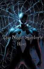 The Night Spider's Rise (Spider man Fan Fic) by NightSpider14