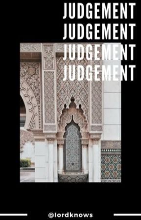 JUDGEMENT, islamic reminders by Iordknows