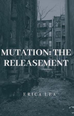 Mutation: The Releasement by Sherlock_Crowe