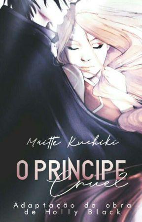 O Príncipe Cruel  (Adaptação) by MaitteKuchiki