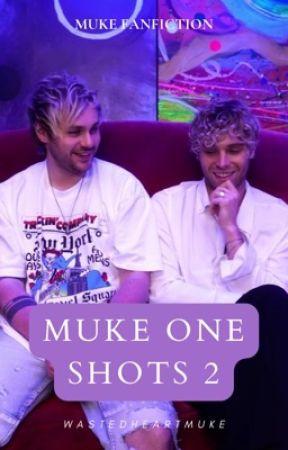 MUKE one shots ♡ 2 by wastedheartmuke