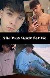 """""""SHE WAS MADE FOR ME"""" a Rye Beaumont FanFic  cover"""