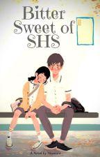 Bitter Sweet Of SHS by Meyniarania