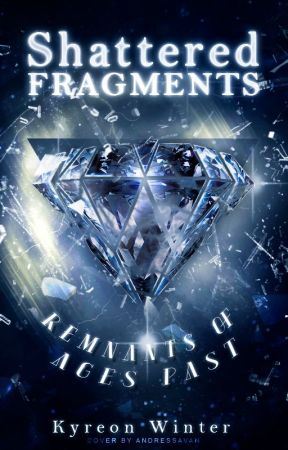 Shattered Fragments by -kytastrophe-