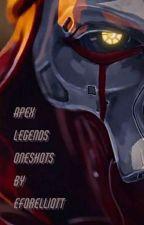 Apex Legends Oneshots  by eforelliott
