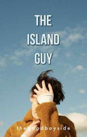 The Island Guy (BoyxBoy) (COMPLETED) by TheGoodBoySide