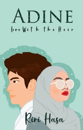 Adine : Love with the Heir [SUDAH DIKONTRAK PENERBIT] by RiriHasa