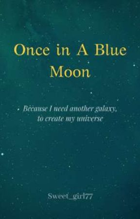 Once in A Blue Moon - END by Sweet_girl77