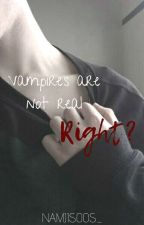 Vampires are not real, Right?  «DISCONTINUED» by NAMJISOOS_