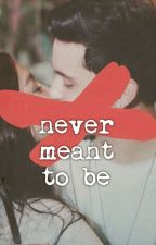 Never Meant to Be by james_x_naddie