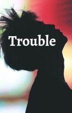 TROUBLE by Sudori21