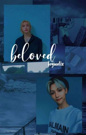 Beloved (HyunLix)  by Saylixeu