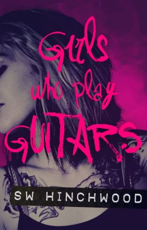 Girls Who Play Guitars by Hinchwood