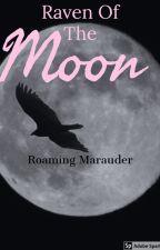 The Raven of the Moon (Sirius Black) by roamingmarauder