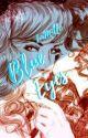 Blue Eyes • Fem¡Maylor by