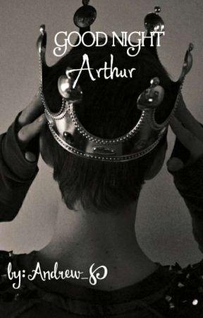Good Night, Arthur. by Phantom_a