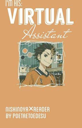 """I'm His Virtual Assistant"" | NishinoyaYuu×reader by PoetaetoeDesu"