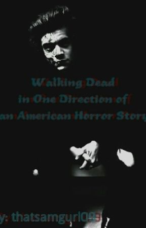 Walking Dead In One Direction Of An American Horror Story. by thatsamgurl09