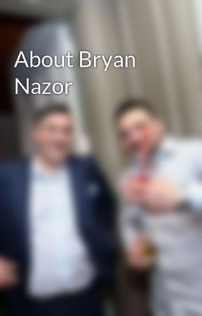 About Bryan Nazor by bryannazor
