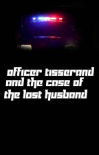 Officer Tisserand and the case of the lost husband by MarienFelder