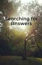 Searching for Answers by oim8fxckit