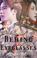 Behind her Eyeglasses (Part One) by Yourie__Jane