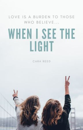 When I See The Light by Crazy_Lady_Reader