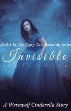 Invisible ✓ [A Cinderella Retelling] by bjorghalla