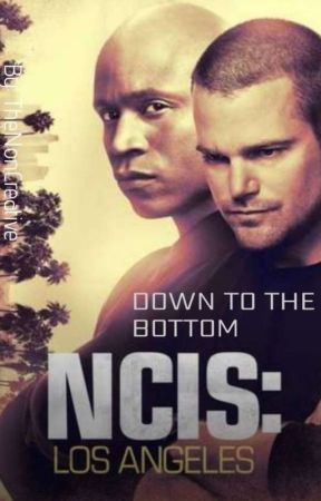 NCIS Los Angeles: Down To The Bottom by TheNonCreative