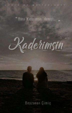 KADERİMSİN by beyzanurcmc