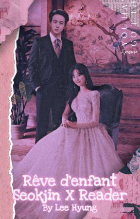 Rêve d'enfant [ Jin X Reader ] { Lemon FR } by Lizzie_Shitagi