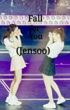 Fall for You ( Jensoo ) by sooyah03
