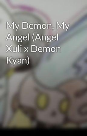 My Demon, My Angel (Angel Xuli x Demon Kyan) by Fallenshine