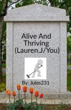 Alive and Thriving (Lauren.J/ You) by Jules231