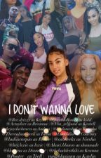 I Don't Wanna Love by 954livv