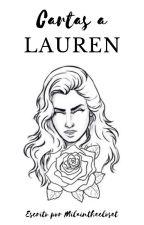 Cartas a Lauren (Lauren y tú) by Milainthecloset