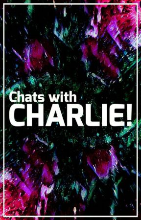 Chats With Charlie! by charlieq2014