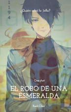 El Robo De Una Esmeralda (One-Shot) by Raeli-Chan