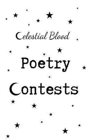Celestial Blood Poetry Contests [CLOSED] by celestialbloodlitmag