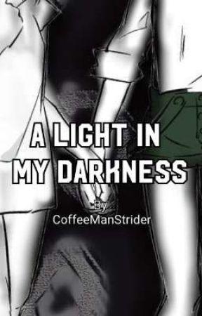 A Light In My Darkness. (Original) by CoffeeManStrider
