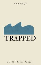 Trapped// Colby Brock ⚠️ UNDER EDITING ⚠️ by musicluver58