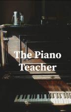 The Piano Teacher by tangledsaranwrap