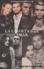 """La Libertad de Amar"" by YohaOlguin"