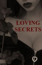 Loving secrets by Winterrose_xoxo