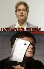 I Love Both of His Sides [Dexter Fanfiction] by KrissyChan