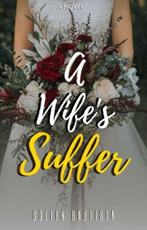 A Wife's Suffer [ONGOING] by twiinnyyyqueen